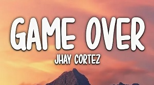 Jhay Cortez - Game Over