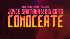 Joyce Santana Ft. Big Soto - Conocerte