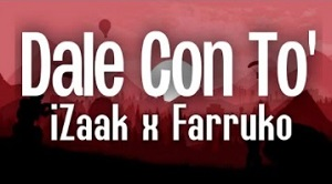 iZaak x Farruko - Dale Con To'