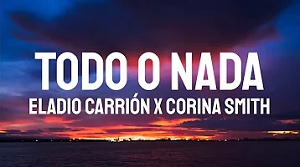 Eladio Carrion, Corina Smith - Todo o Nada