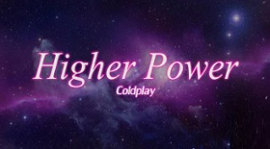 Coldplay - Higher Power
